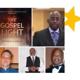 The Gospel Light Radio Show - (Episode 216)