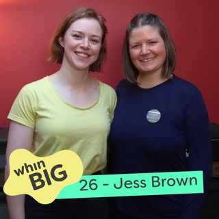 "26 - ""It can't be a business, it's a community group,"" with Jess Brown"