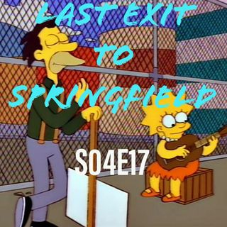 41) S04E17 (Last Exit to Springfield)
