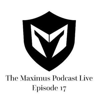 The Maximus Podcast LIVE 17