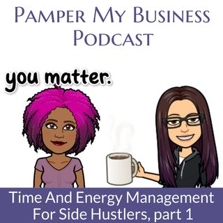 Time and energy management for side hustlers Part 1