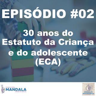 Episódio 02 - 30 anos do Estatuto da Criança e do Adolescente (ECA)