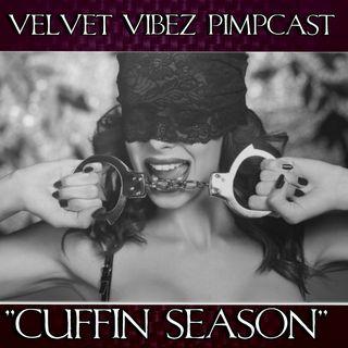 """""""Cuffin Season"""" Ep. 35"""