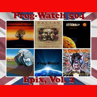 Prog-Watch 504 - Epix, Vol. 2