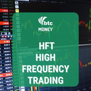 High Frequency Trading (HFT): Como funciona e qual o objetivo | BTC Money #72