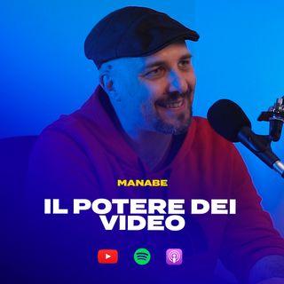 IL POTERE DEI VIDEO con Manabe