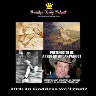 194: In Goddess we Trust?