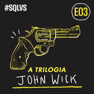 #SQLVS 03 - Trilogia JOHN WICK