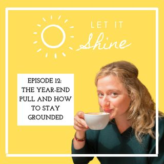 Episode 12: The Year-End Pull And How To Stay Grounded