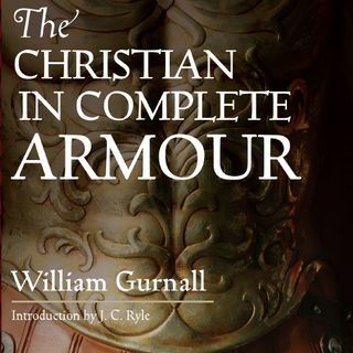The Christian in Complete Armor: Chapter 2 Pt 1