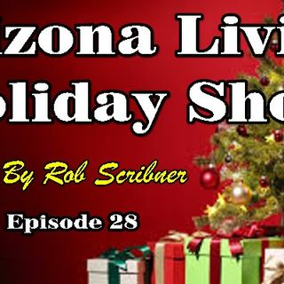 Arizona Living Holiday/Christmas Show with Rob Scribner Ep.28 | Arizona Talk Radio #arizona