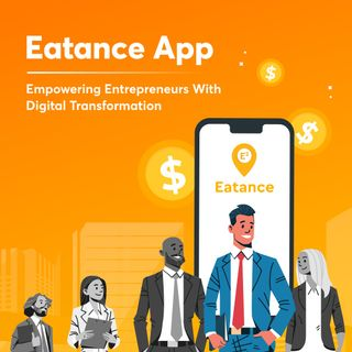 EatanceApp — Empowering Entrepreneurs With Digital Transformation