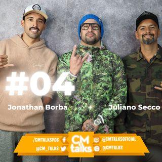 JONATHAN BORBA E JULIANO SECCO - CM Talks #04