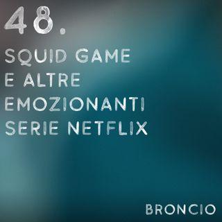 48 - Squid Game e altre emozionanti serie Netflix