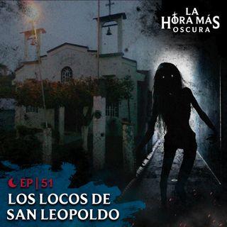Ep51: Los Locos de San Leopoldo
