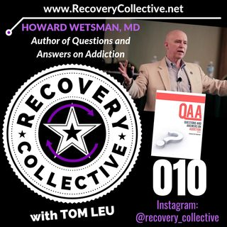 RC 010: Dr. Howard Wetsman, MD-Addictionologist