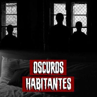 Oscuros habitantes | Historias reales de terror