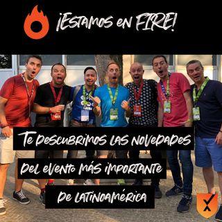 EP 10. ¡Estamos en FIRE! Te descubrimos las novedades del evento más importante de latinoamérica