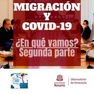 Migración y Covid-19: ¿en qué vamos? II parte