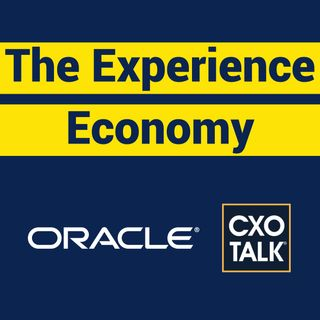 Oracle CX: The Experience Economy (CxOTalk)
