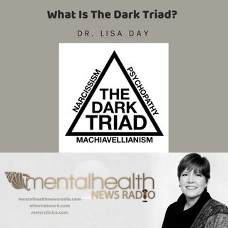 What is the Dark Triad with Dr. Lisa Day