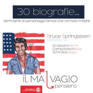 12 - Bruce Springsteen: il Ligabue che ce l'ha fatta