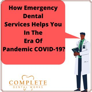 Emergency Dental Services In The Time Of COVID-19