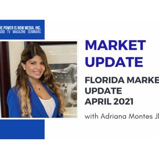 Market Update with Adriana Montes - April 2021