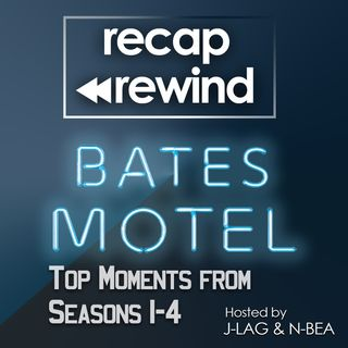 Recap Rewind - Bates Motel - Top Five Moments