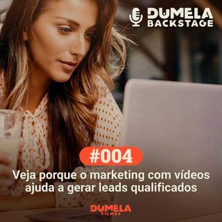 #004 - Veja porque o marketing com vídeos ajuda a gerar leads qualificados