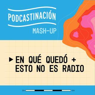 MashUp - En qué Quedó (PRI) + Esto No es Radio (MEX)