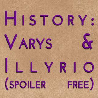History: Varys & Illyrio Part 1 (spoiler free)