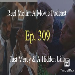 Ep. 309: Just Mercy & A Hidden Life