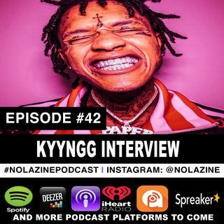 Episode #42 Music Artist Kyyngg Interview