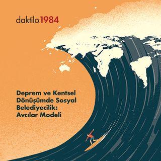Deprem ve Kentsel Dönüşümde Sosyal Belediyecilik: Avcılar Modeli   Av. Turan Hançerli   Nabız  #31