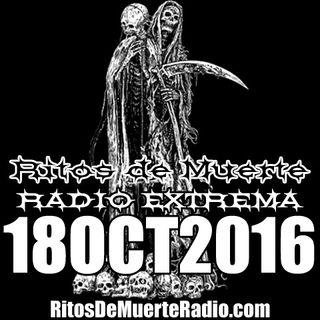 Ritos De Muerte Radio Show 18OCT2016
