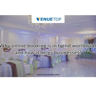 Why online booking is in trend worldwide and how it helps businesses?
