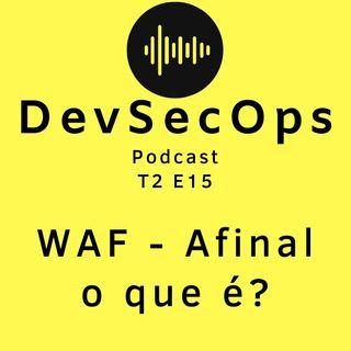 #15 - WAF - Web Application Firewall, tudo o que você precisa saber!