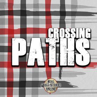 Crossed Paths | Haunted, Paranormal, Supernatural