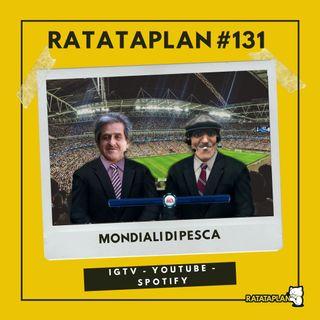 Ratataplan #131 | MONDIALI DI PESCA