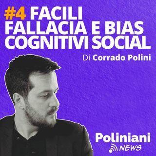 "#4 ""Facili fallacia e bias cognitivi social"" di Corrado Polini"