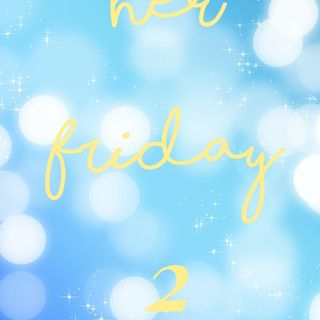 HER Friday 2 - Artaja Roberson