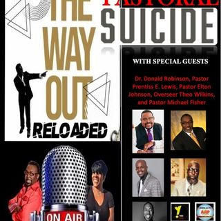 The Way Out Reloaded *Pastoral Suicide* 2-19-19