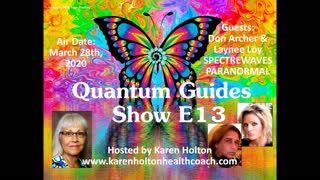 Quantum Guides Show E13 - Don Archer & Laynee Loy SPECTREWAVES PARANORMAL