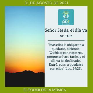 31 de agosto - Señor Jesús, el día ya se fue - Devocional de Jóvenes - Etiquetas Para Reflexionar