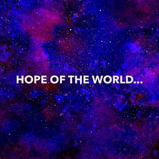 You Are The Hope of The World
