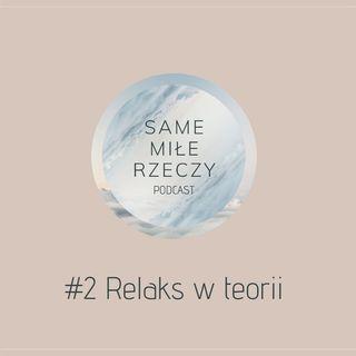 #2 - Relaks w teorii