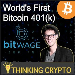 Interview: Bitwage CEO Jonathan Chester - World's First Bitcoin 401(K) - Gemini - New Cryptos Soon - Crypto Regulations