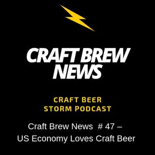 Craft Brew News  # 47 – US Economy Loves Craft Beer