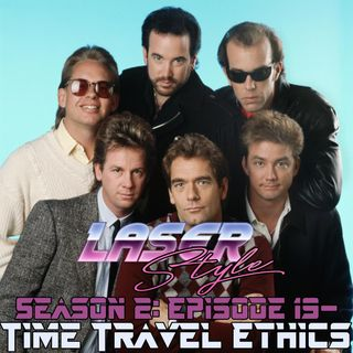 Season 2: Episode 19- Time Travel Ethics